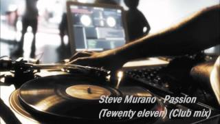 Steve Murano - Passion (Twenty Eleven) (Club Mix)