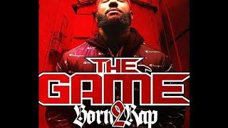 The Game _ BORN 2 RAP full album ( HQ 👊🏾 ) 💣