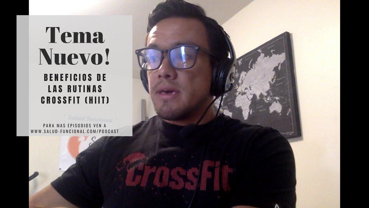 Podcast 7 - Beneficios de las Rutinas CrossFit (HIIT)