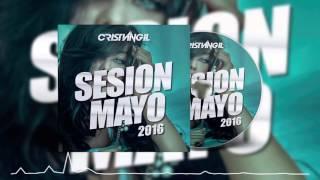 04 SESSION MAYO 2016 DJ CRISTIAN GIL