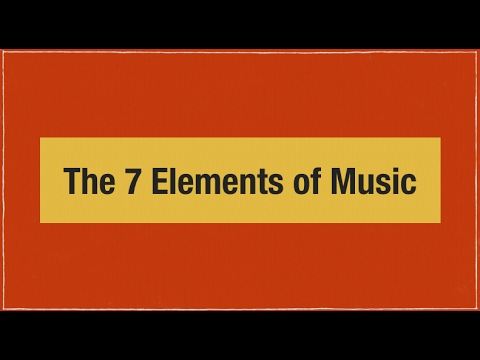 How Music Works: Blast Off Level -Video #2 -The 7 Elements of Music