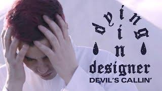 Смотреть клип Dying In Designer - Devils Callin'
