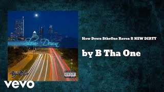 B Tha One - Slow Down (AUDIO) ft. Raven Reii.mp3