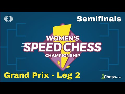 Women's Speed Chess Championship | Leg 2 - Semifinals