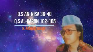 H. Nanang Qosim Z.A_Q.S An-Nisa: 36-40 & Q.S Al-Imron: 102-105