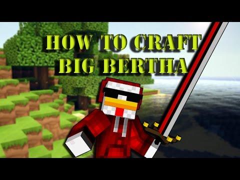 Make Mine Minecraft - How To Craft Big Bertha