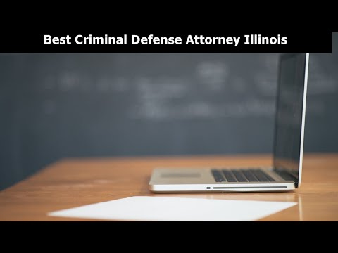 Best Criminal Defense Attorney Illinois - Criminal Defense Attorney Chicago Illinois