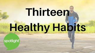 """Thirteen Healthy Habits"" - practice English with Spotlight"