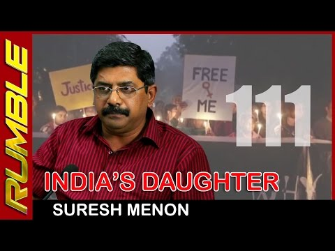 India's Daughter - Why the ban? - Suresh Menon