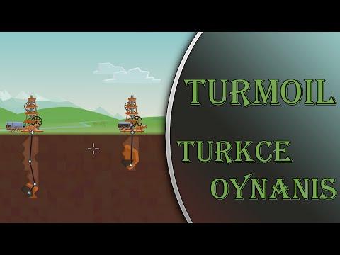 Turmoil : Türkçe Oynanış - BEŞ VARİL PETROL TURŞUSU! (Bölüm 2)