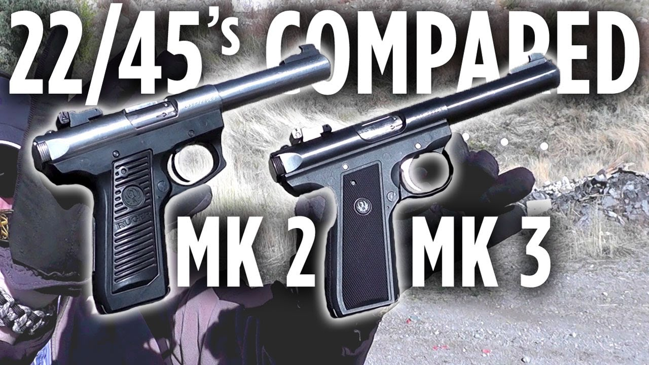 Ruger 22 45 Mark Ii Amp Mark Iii Compared At The Range