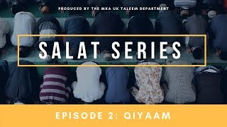 Salat Series - Episode 2: Qiyaam