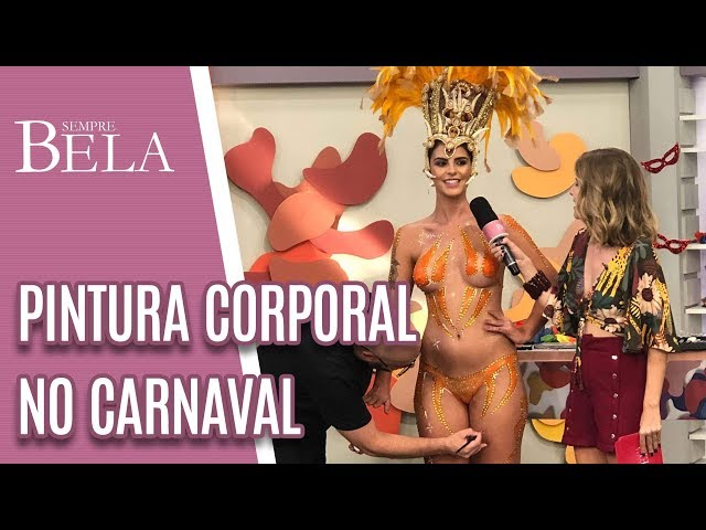 Pintura Corporal no Carnaval - Sempre Bela (03/03/19)