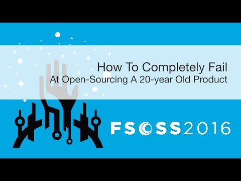 FSOSS 2016: How to Completely Fail at Open-Sourcing
