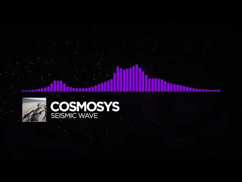 [Dubstep] - Cosmosys - Seismic Wave [ Release]