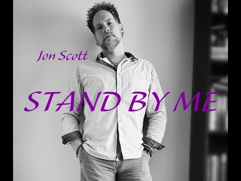 Stand by Me... Cover by Jon Scott
