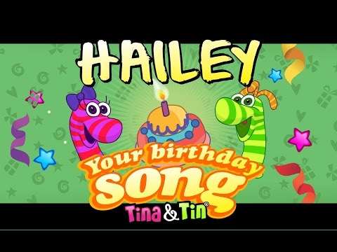 Tina&Tin Happy Birthday HAILEY (Personalized Songs For Kids) #PersonalizedSongs