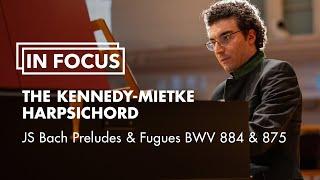 In Focus: The Kennedy-Mietke Harpsichord