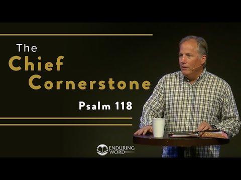 The  Chief Cornerstone - Psalm 118