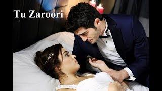 Tu Zaroori - Zid - Hayat and Murat