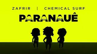 Смотреть клип Zafrir, Chemical Surf - Paranauê