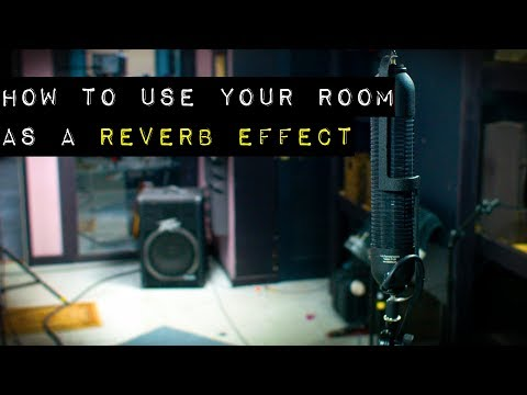 How to Use Your Room as a Reverb Effect Reverb Chamber