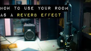 How to Use Your Room as a Reverb Effect (Reverb Chamber)