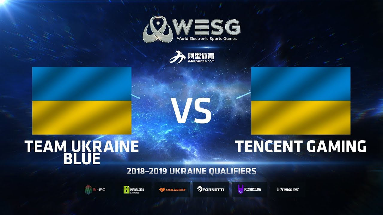 Team Ukraine Blue vs Tencent Gaming, Game 1, WESG 2018-2019 Ukraine Qualifiers