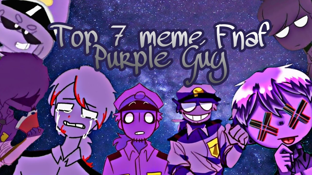 Download Top 7 meme Fnaf [Purple Guy] (ч.о.)