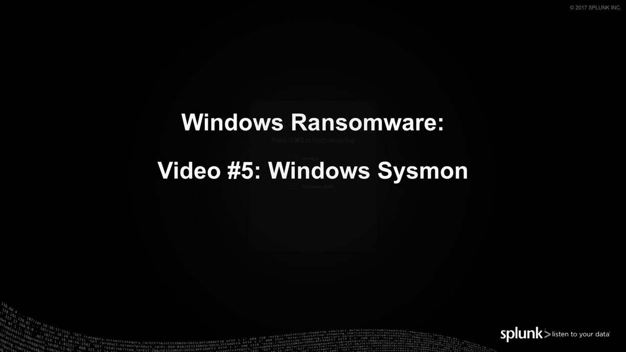 Windows Ransomware Detection with Splunk (5 of 6) – Window Sysmon
