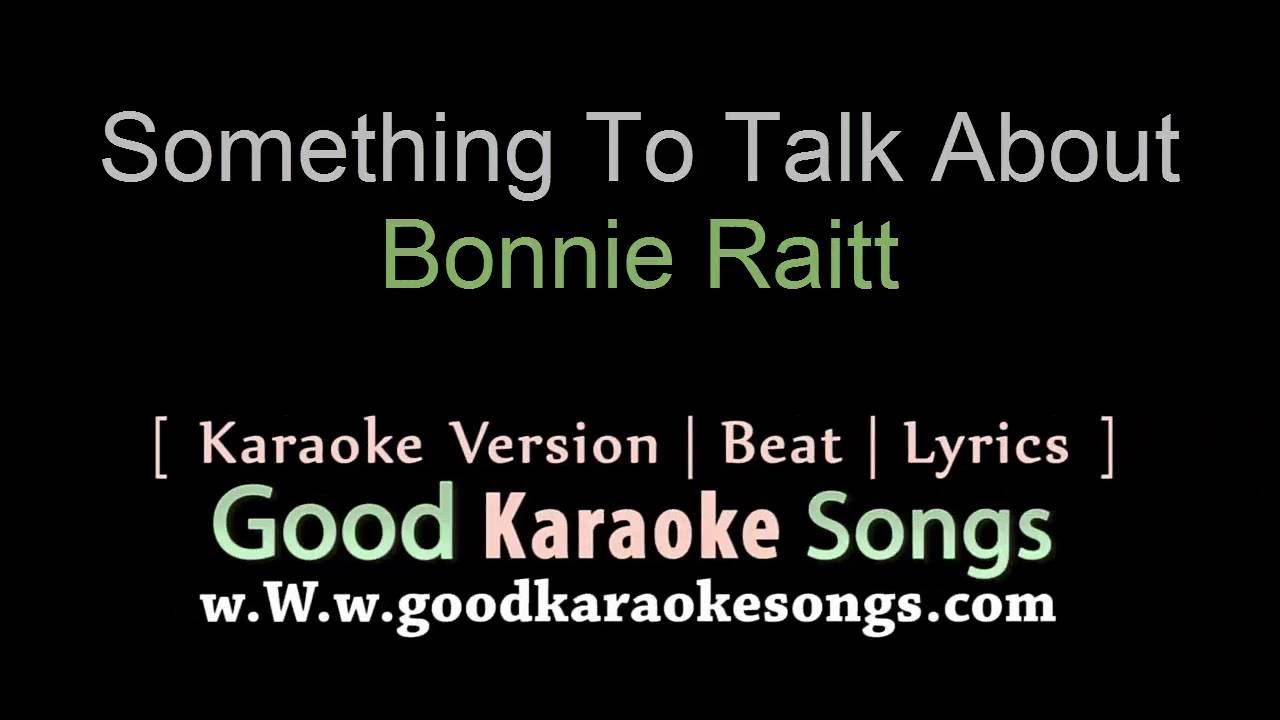Something To Talk About - Bonnie Raitt (Lyrics) - YouTube