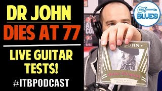 Dr. John Dies at 77, Inexpensive Guitars, Maxon Tube Overdrive, and More! -  ITB Podcast