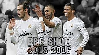 Bale - Benzema - Cristiano - BBC Show - Skills, Goals & Assists 2015/2016 HD