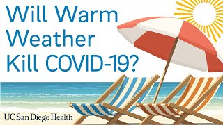 Will Warm Weather Kill COVID-19? | UC San Diego Health