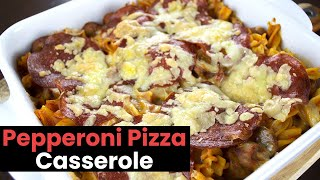 Damn Easy Pepperoni Pizza Casserole