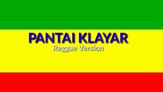 Gambar cover PANTAI KLAYAR - Reggae Version Full Lirik