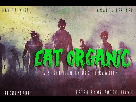 Eat Organic - short indie film