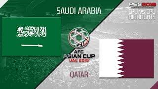[17.01.19] - Saudi Arabia x Qatar - Full Game Highlights - [CPU vs CPU]-[PES 2019]