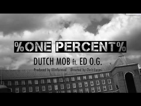 DUTCH MOB - ONE PERCENT (ft. ED O.G.)
