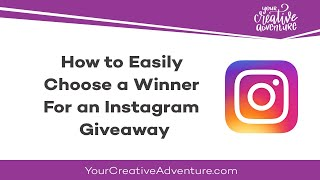 How to Easily Choose a Winner For an Instagram Giveaway