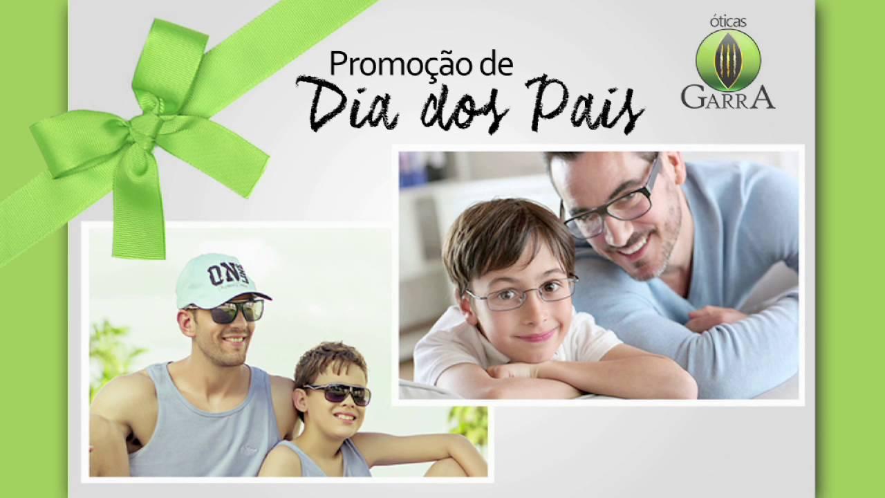aade4373f2ce2 Óticas Garra Bragança Pta   Promoção de dia dos Pais - YouTube