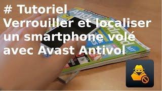 [TUTORIEL] Avast Antivol : Comment verrouiller et localiser son smartphone