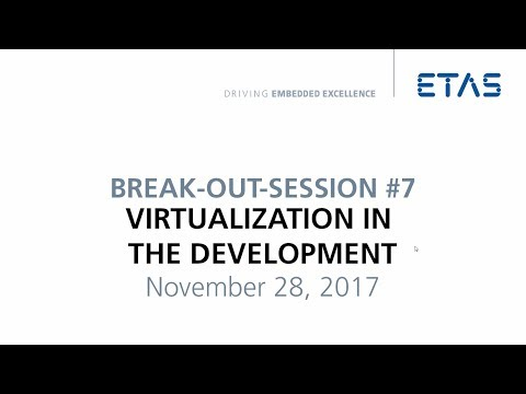 "ETAS Connections 2017: Break-Out-Session ""Virtualization in the development"""
