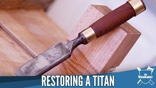 Restoring A Titan (chisel)