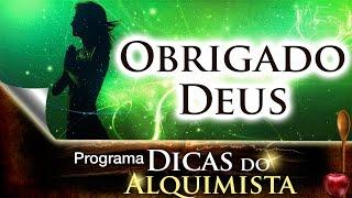 Programa dicas do Alquimista - Obrigado Deus - Alcides Melhado Filho - 19-01-2017