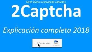 2Captcha   Explicación Completa 2018