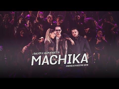 J Balvin x Jeon x Anitta - Machika  Premio Lo Nuestro 2018
