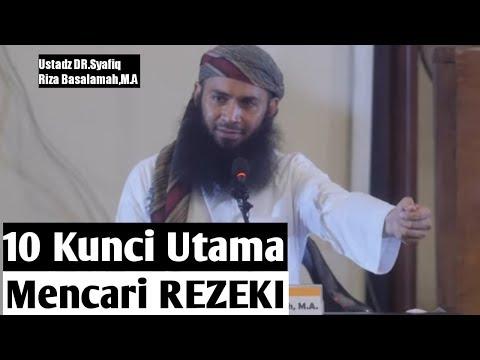 10 Kunci Utama Mencari REZEKI. Ustadz DR. Syafiq Riza Basalamah, MA