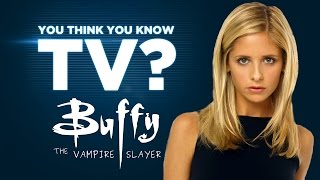 Buffy the Vampire Slayer - You Think You Know TV?