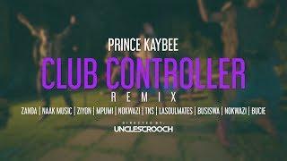 Prince Kaybee - Club Controller Remix ft. Busiswa, Bucie, Nokwazi, Zanda, Naak Music, Ziyon, Mpumi